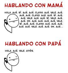 Hablando con Mamá vs. Hablando con Papá.
