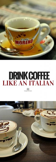Italians love their espressos and cappuccionos. Find out how to drink coffee like an Italian.