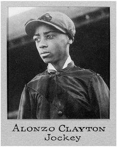 "Alonzo ""Lonnie"" Clayton - Forgotten Arkansas Legend, who became the youngest jockey to win the Kentucky Derby."