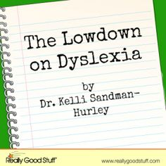 The Lowdown on Dyslexia -- interesting article -- says a few things that are not CW (like dyslexia is not a medical dx and cannot be diagnosed by a pediatrician). Repinned by SOS Inc. Resources pinterest.com/sostherapy/.