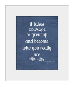 It Takes Courage to Grow Up Quote Print by ee by HolaSunshine, $13.00