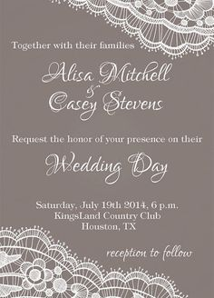 """Lace is another option instead of flowers. But I think I'd prefer flowers. I like where the lace motif is placed on this invitation. I HATE the typeface used for the names and """"wedding day"""", but the use and placement of the script is ok."""