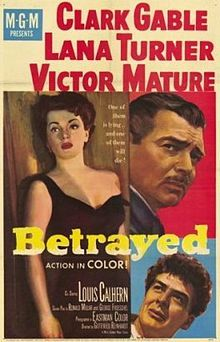 Betrayed    Promotional movie poster for the film /  Directed byGottfried Reinhardt  Written byRonald Millar  George Froeschel  StarringClark Gable  Lana Turner  Victor Mature  Music byWalter Goehr  Bronislau Kaper  CinematographyFreddie Young  Editing byJohn D. Dunning  Raymond Poulton  Distributed byMetro-Goldwyn-Mayer  Release date(s)September 7, 1954