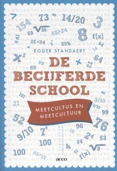 bol.com | De becijferde school | 9789033496097 | Roger Standaert | Boeken Journal, School, Theory, Journals