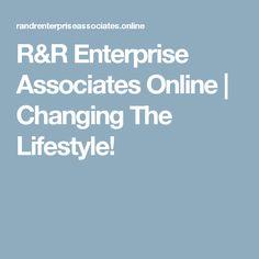 R&R Enterprise Associates Online | Changing The Lifestyle!