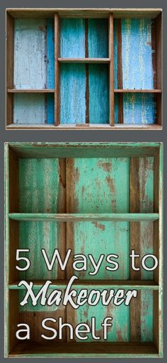 5 Ways to makeover a shelf. Ideas of things you can do to upcycle a shelf. Lots of other furniture makeover tips and pictures here too.