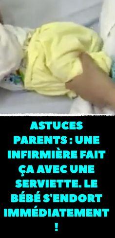 Astuces parents : une infirmière fait ÇA avec une serviette. Le bébé s'endort immédiatement ! Kids And Parenting, Stress, Nursery, Baby, Simple, Montessori, Twins, Deco, Baby Tips