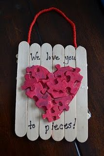 Love You to Pieces- Popsicle sticks & puzzle pieces. ornament or valentine? Use those puzzles that have lost pieces or too work to hold together