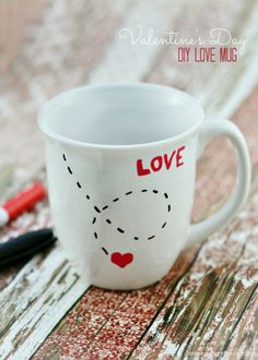 DIY Love Mug for Valentine's Day  All that you need to make this Love Mug  is an inexpensive mug, paint pens and an oven.