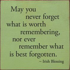 Wood Sign - May You Never Forget What Is Worth Remembering. Sign Quotes, Words Quotes, Sayings, Never Forget Quotes, Great Quotes, Quotes To Live By, Romantic Pick Up Lines, Irish Quotes, Blessed Quotes