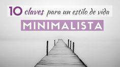 El ✅ Minimalismo ✅ es una forma de vida, una filosofía. Ser minimalista ✅ es estilo de vida, una elección. Descubre 10 claves y consejos para serlo ✅