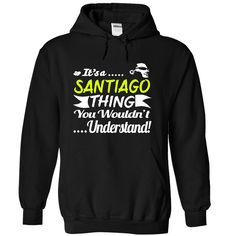 [Hot tshirt name printing] Its a SANTIAGO Thing Wouldnt Understand  T Shirt Hoodie Hoodies Year Name Birthday  Teeshirt this week  Its a SANTIAGO Thing Wouldnt Understand  T Shirt Hoodie Hoodies YearName Birthday  Tshirt Guys Lady Hodie  TAG YOUR FRIEND SHARE and Get Discount Today Order now before we SELL OUT  Camping a ritz thing you wouldnt understand tshirt hoodie hoodies year name birthday a santiago thing wouldnt understand t shirt hoodie hoodies year name birthday