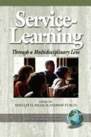 Service-learning through a multidisciplinary lens / edited by Shelley H. Billig and Andrew Furco