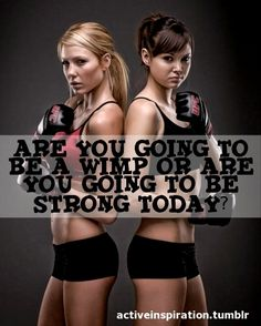MMA - Are you going to be a wimp or are you going to be strong today?