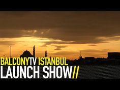 BALCONYTV ISTANBUL LAUNCH SHOW · Videos · BalconyTV