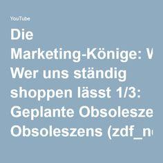 Die Marketing-Könige: Wer uns ständig shoppen lässt 1/3: Geplante Obsoleszens (zdf_neo, 2013) - YouTube