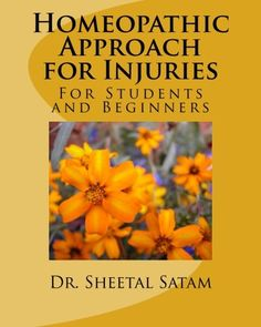 Homeopathic Approach for Injuries: For Students and Beginners by Dr. Sheetal Satam http://www.amazon.com/dp/1508598347/ref=cm_sw_r_pi_dp_FBZavb0EWA9AR