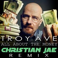 All About The Money Troy Ave(Christian Jae Remix) by Christian Jae on SoundCloud
