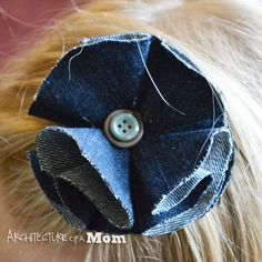 Architecture of a Mom: No-Sew Denim Flower Barrette: Upcycled Blue Jeans