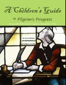 A Children's Guide to Pilgrim's Progress (free download) for ages 4-12 focusing on Biblical themes