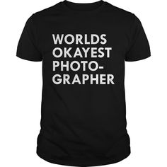 Get yours hot Okayest Photographer1 Coolest T Shirt Shirts & Hoodies.  #gift, #idea, #photo, #image, #hoodie, #shirt, #christmas