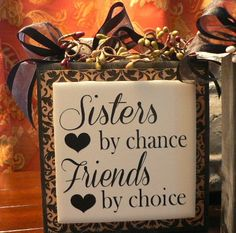Sisters by Chance, Friends by Choice - Wood block with vinyl saying on tile, berries and ribbon on top