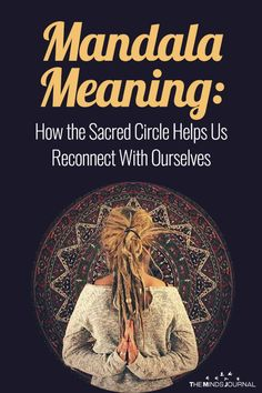Mandala Meaning: How the Sacred Circle Helps Us Reconnecting Wiccan Symbols, Mayan Symbols, Viking Symbols, Ancient Symbols, Egyptian Symbols, Viking Runes, Circle Meaning, Mandala Meaning, Unique Meaning