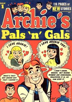 Pals 'n' Gals~ More or less showcased the other characters running 1952 – September 1991 for 224 issues,note: the series started as an annual till Archie Comics Characters, Archie Comic Books, Old Comic Books, Vintage Comic Books, Comic Book Artists, Comic Book Covers, Comic Book Characters, Vintage Comics, Comic Character
