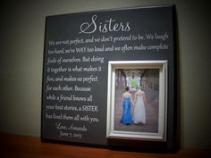 Hey, I found this really awesome Etsy listing at http://www.etsy.com/listing/129133170/picture-frame-gift-for-sisters-wedding