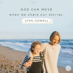 When it comes to sharing our stories with others, whether it's the woman at work, the friend down the street, or with family surrounding us, don't worry what others will think or how they will react. God will handle that. Just obey and see what He does. Hearing about His faithfulness might be just the push they need to put their confidence in God, too.  -Lynn Cowell