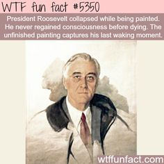 President Franklin Roosevelt's unfinished painting - WTF fun facts   Follow us for more lifehacks → @gwylio0148