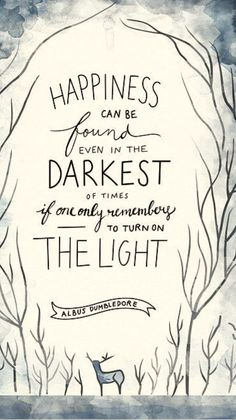 phone wallpaper harry potter Happiness can be found in the darkest of places Harry Potter Poster, Harry Potter Book Quotes, Hp Quotes, Harry Potter Drawings, Harry Potter World, Disney Quotes, Inspirational Quotes, Dumbledore Quotes, Motivational