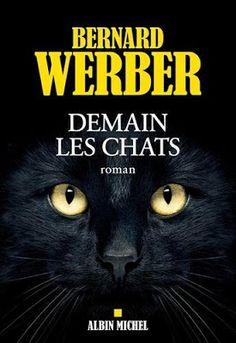 L'evasion et les mots ... et les lettres s'envolent...: Demain les chats -Bernard Werber
