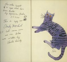 Andy Warhol:  Lavender Sam, in 25 Cats Named Sam and One blue Pussy ca. 1955.  when Andy's mother visited her son in New York, she thought his studio was mice-ridden. So she moved to New York to take care of him and brought with her two cats named Sam and Hester. They had kittens, and Andy named all the kittens Sam. He illustrated a book of drawings of the cats, and his mother did the calligraphy. It was published in limited editions, each with a different color scheme given as gifts