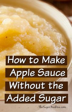 This is easy to do-How to make Apple Sauce Without the Added Sugar
