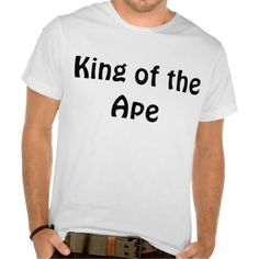 King of the Ape Tshirts
