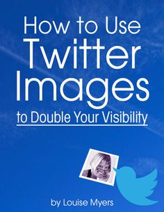 How to Use Twitter Images for Social Media Success repinned by @YouBeingSocial YouBeingSocial.com