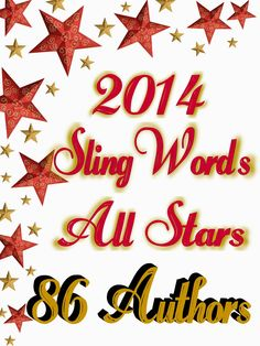SlingWords Honors the 2014 Author All Stars: 86 authors who appeared on SlingWords this year. Be sure and check COMMENTS for posted book deals now through Jan. 1 at noon. Free, discounted, etc. books JOAN REEVES aka SlingWords: SlingWords Honor Roll: 78 Author Guest Stars