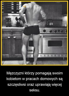 Czy wiecie, że mężczyźni którzy pomagają swoim kobietom...