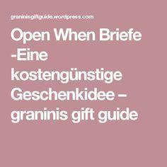 Open When Briefe -Eine kostengünstige Geschenkidee – graninis gift guide