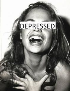 Depressed and pretending to be happy.