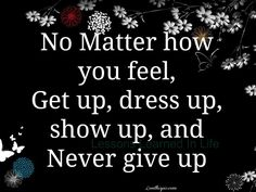 never give up life quotes quotes cute positive quotes quote life positive wise inspirational quotes advice wisdom life lessons positive quote uplifting