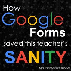 How Google Forms Saved This Teacher's Sanity by Mrs. Brosseau's Binder. You can…