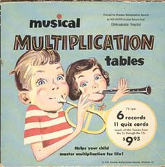 Bremner Multiplication Records...learning to memorize tables through snazzy, pseudo-jazzy tunes. They worked for me.