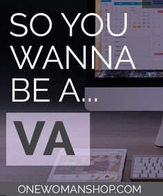 So You Wanna Be A...Virtual Assistant
