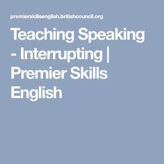 Teaching Speaking - Interrupting | Premier Skills English