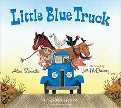 Little Blue Truck board book: Alice Schertle, Jill McElmurry: 9780544568037: Amazon.com: Books