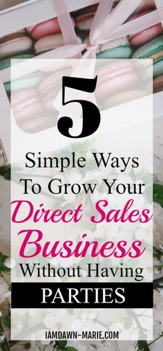 5 Simple ways to grow your direct sales business without having parties