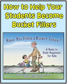Ideas for Using the Book Have You Filled Your Bucket Today? Could be this is a good time of year to bring this book out again!
