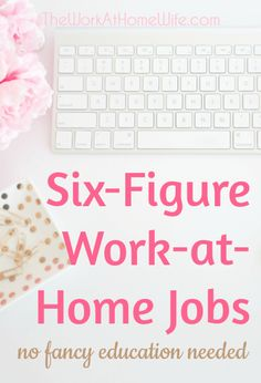 Awesome list of work-at-home opportunities that pay extremely well and don't require a degree